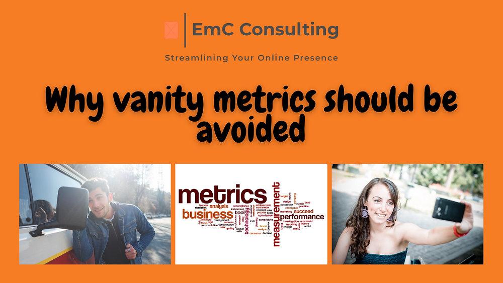 Vanity metrics. Vanity metrics meaning. What are vanity metrics. Business tips. Small business owner. Freelance. Freelancers. Solopreneur. Business support. Social media hints and tips. Small business support. Social media management. Website designer. Cambridge. Haverhill. EmC Consulting. Blog. Blogger.