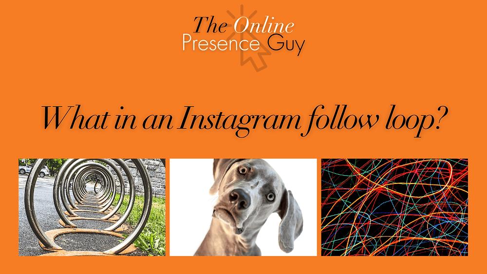 Instagram follow loops The Online Presence Guy. Social media tips. social media hints. small business advice. Website design. Web designer. Cambridge. London. United Kingdom