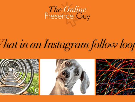 What is an Instagram follow loop?