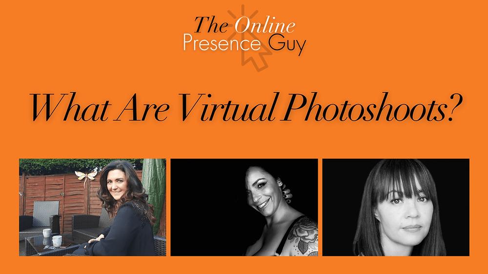 What is a virtual photoshoot? Virtual photoshoots. Online photoshoot. Online photoshoots. Web design. Website designer. Social media manager. Digital marketing. Business mentor. Cambridge. London. United Kingdom. The Online Presence Guy