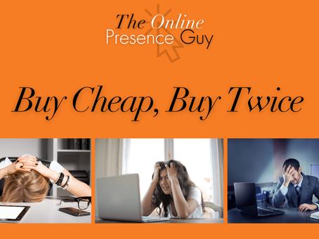 Buy Cheap, Buy Twice