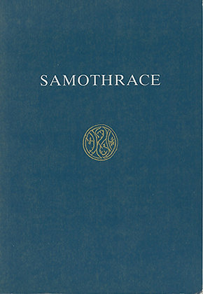 SAMOTHRACE: Guide to the Excavations and Museum