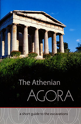 THE ATHENIAN AGORA: A SHORT GUIDE TO THE EXCAVATIONS