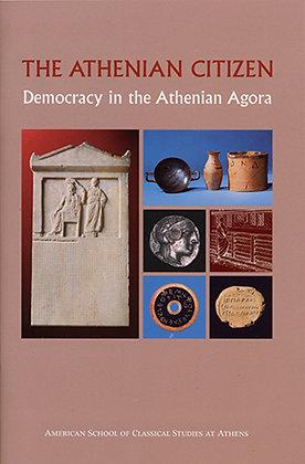 THE ATHENIAN CITIZEN: DEMOCRACY IN THE ATHENIAN AGORA