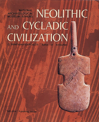 NEOLITHIC AND CYCLADIC CIVILIZATION IN GREECE