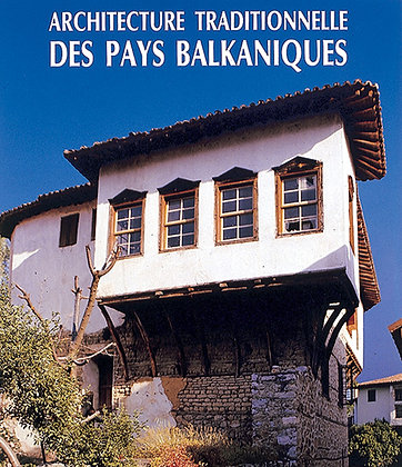 BALKAN  TRADITIONAL ARCHITECTURE  (FRENCH)