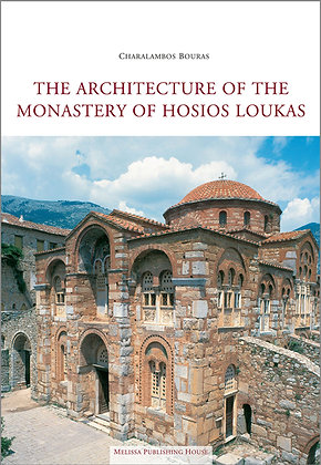 THE ARCHITECTURE OF THE MONASTERY OF HOSIOS LOUKAS
