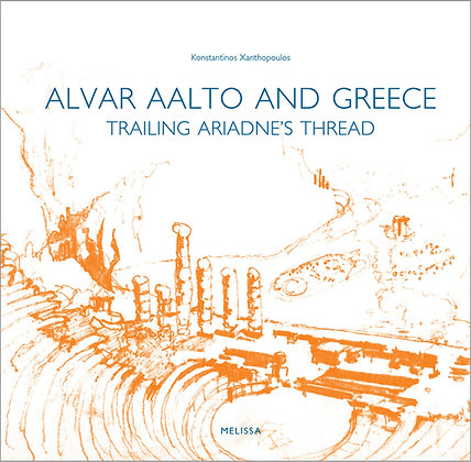 ALVAR AALTO AND GREECE, TRAILING ARIADNE'S THREAD