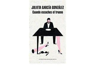 Cuando escuches el trueno, Julieta García González