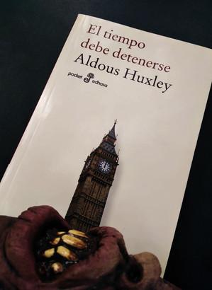 El tiempo debe detenerse, Aldous Huxley