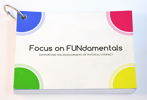 Focus on FUNdamentals: Supporting the Development of Physical Literacy (K-12)