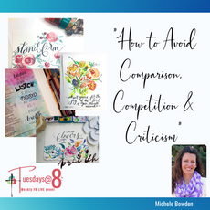 """How to Avoid Comparison, Competition & Criticism"""" with Michele Bowden"""
