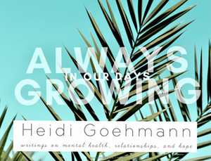 Always Growing- Heidi Goehmann