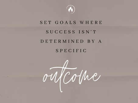 Process-Based Goals and Outcome-Based Goals - Why You Need Both