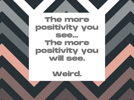 The Power of Reinforcing Positivity