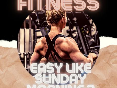 Fitness - Easy Like Sunday Morning?