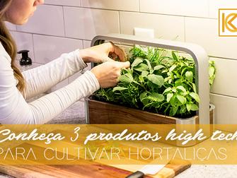 Horta conectada: conheça 3 produtos high tech para cultivar hortaliças