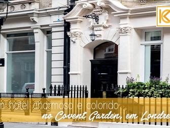 Um hotel charmoso e colorido no Covent Garden, em Londres