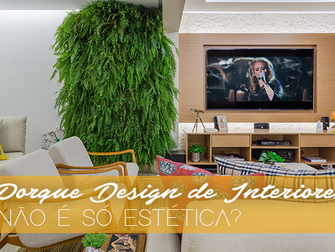 Por que design de interiores não é só estética?