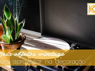 6 objetos vintage para aproveitar na decoração