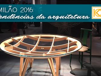 Milão 2016: exposição apresenta tendências da arquitetura