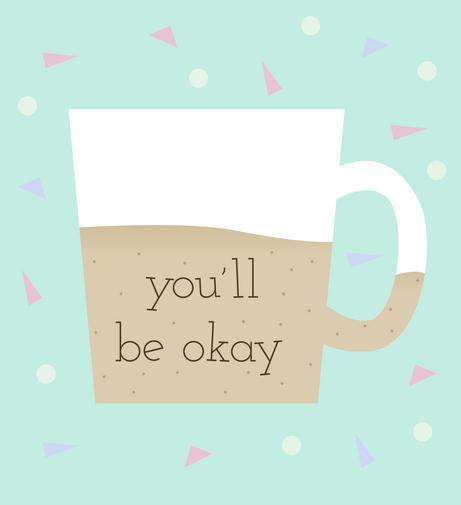 """""""You'll Be Okay"""" mug illustration"""