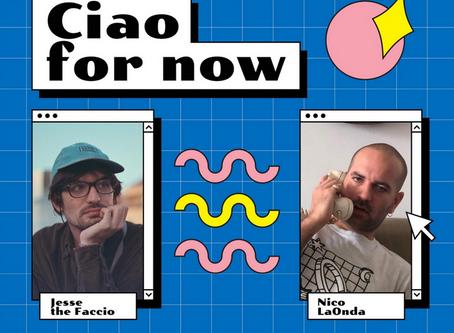 """Facciamo a pezzi """"Ciao for now"""" con Jesse the Faccio e Nico LaOnda - Intervista"""