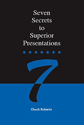 Seven Secrets to Superior Presentations.