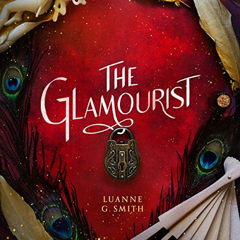 The Glamourist By Luanne G. Smith
