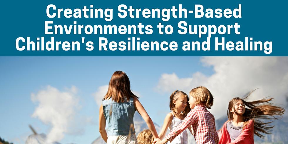 Creating Strength-Based Environments