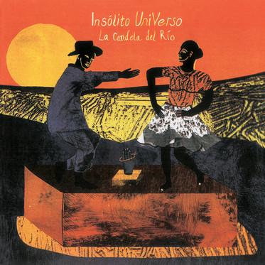 REVIEW: INSÓLITO UNIVERSO 'LA CANDELA DEL RÍO' LP/CD (OLINDO) 5/5