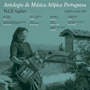 REVIEW: VARIOUS 'ANTOLOGIA DE MÚSICA ATÍPICA PORTUGUESA VOL.2: REGIÕES' LP (DISCREPANT) 5/5