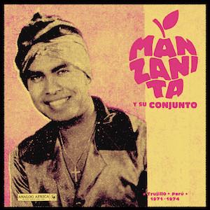 MANZANITA Y SU CONJUNTO 'TRUJILLO, PERÚ 1971 – 1974' LP (ANALOG AFRICA) 5/5