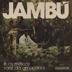 REVIEW: VARIOUS 'JAMBÚ E OS MÍTICOS SONS DA AMAZÔNIA' 2LP/CD (ANALOG AFRICA) 5/5