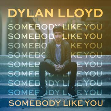 Dylan Lloyd 'Somebody Like You'