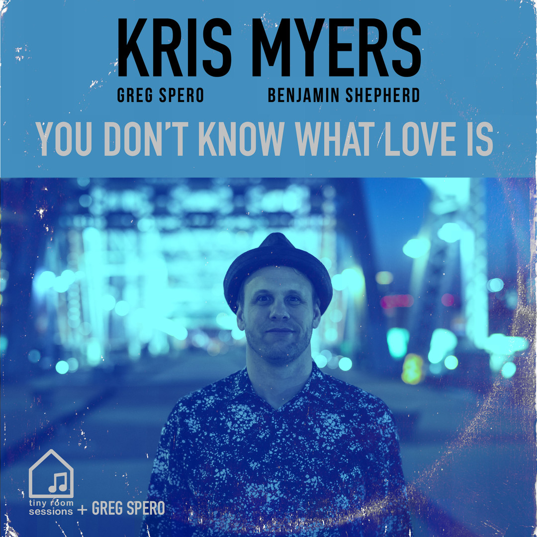 Kris Meyers 'You Don't Know What Love Is'