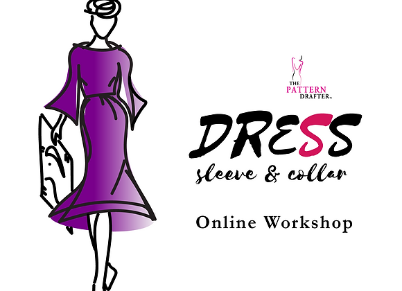 The Pattern Drafter Dress Sleeve & Collar Online Workshop