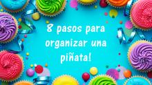 8 pasos para organizar una piñata!