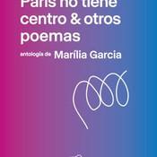 PARÍS NO TIENE CENTRO & OTROS POEMAS (2020)