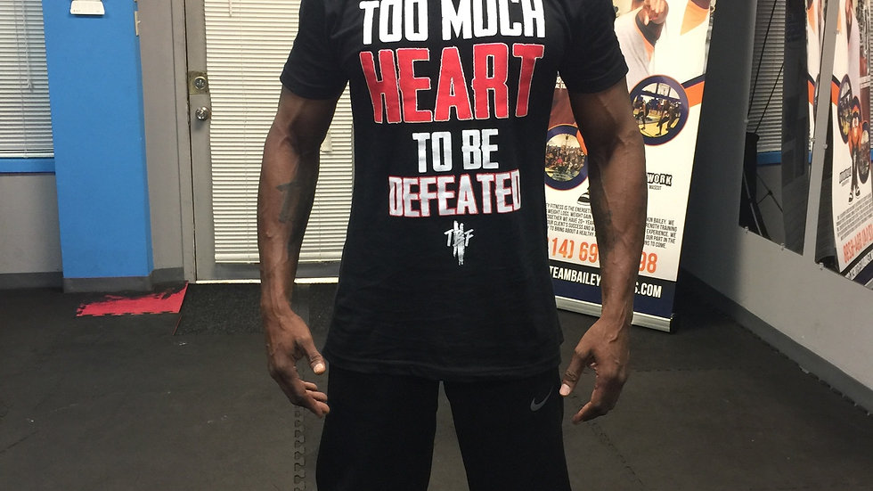 Too Much Heart To BeDefeated Tee