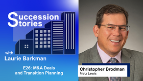 E26: M&A Deals and Transition Planning - Christopher Brodman, Metz Lewis