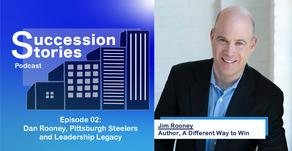 Episode 02: Jim Rooney - Dan Rooney, Pittsburgh Steelers and Leadership Legacy