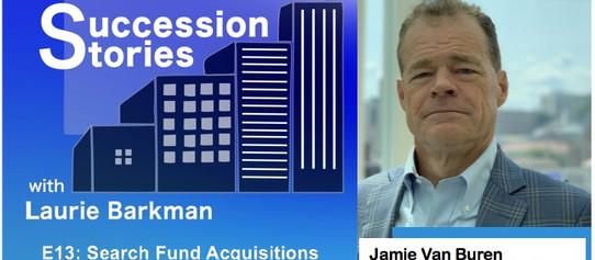 E13: Search Fund Acquisitions - Jamie Van Buren, Generational Transfer Entrepreneurs