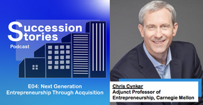 E04: Entrepreneurship By Acquisition - Chris Cynkar, Carnegie Mellon University