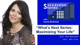 E37: What's Next | Maximizing Your Life - Ann Bernard