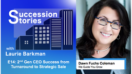 E14: 2nd Gen CEO Success From Turnaround to Strategic Sale - Dawn Fuchs Coleman