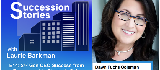 E14: 2nd Gen CEO Success From Turnaround to Strategic Sale - Dawn Fuchs Coleman