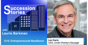 E10: Entrepreneurial Resilience - Len Caric, CEO Uncle Charley's Sausage