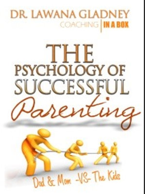 The Psychology of Successful Parenting
