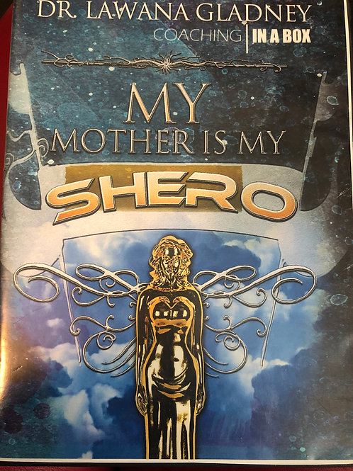 My Mother is my Shero